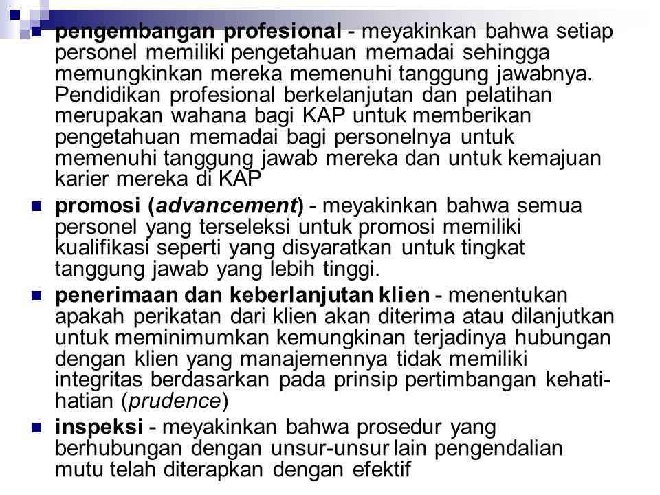 pengembangan profesional - meyakinkan bahwa setiap personel memiliki pengetahuan memadai sehingga memungkinkan mereka memenuhi tanggung jawabnya.