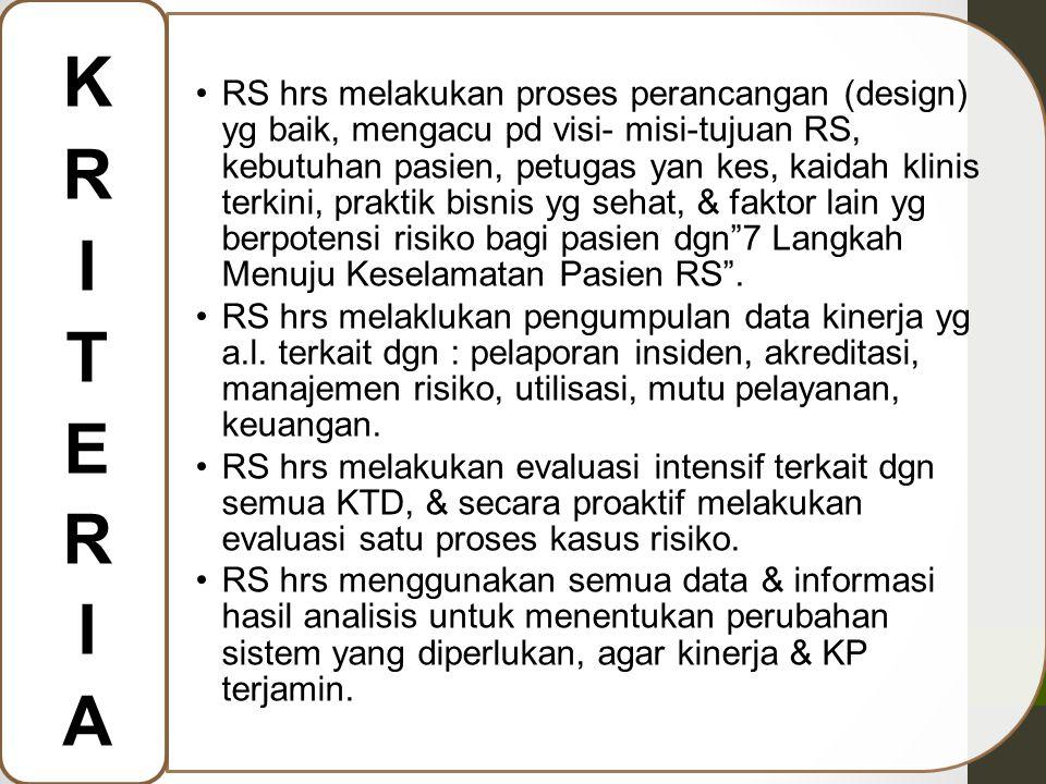 RS hrs melakukan proses perancangan (design) yg baik, mengacu pd visi- misi-tujuan RS, kebutuhan pasien, petugas yan kes, kaidah klinis terkini, prakt