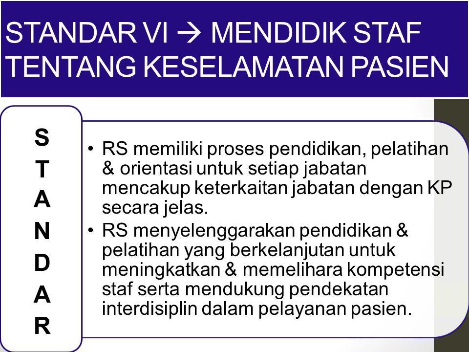 RS memiliki proses pendidikan, pelatihan & orientasi untuk setiap jabatan mencakup keterkaitan jabatan dengan KP secara jelas. RS menyelenggarakan pen