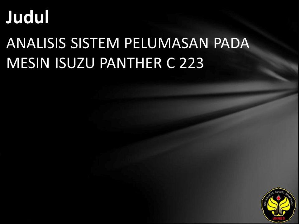 Judul ANALISIS SISTEM PELUMASAN PADA MESIN ISUZU PANTHER C 223
