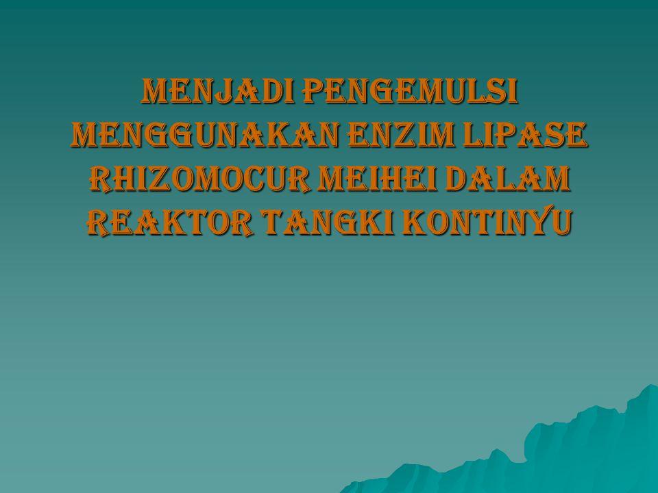 Jurnal Penelitian Volume XII, 2002 STUDI KINETIKA KONVERSI DISTILAT ASAM LEMAK KELAPA MENJADI PENGEMULSI MENGGUNAKAN ENZIM LIPASE Rhizomocur meihei DALAM REAKTOR TANGKI KONTINYU