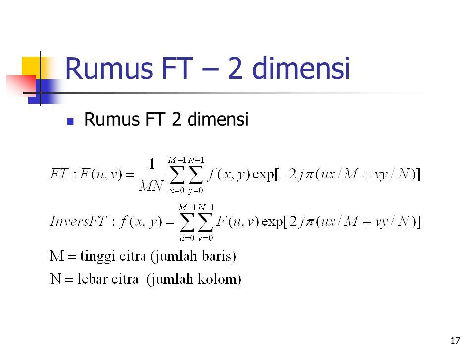 17 Rumus FT – 2 dimensi Rumus FT 2 dimensi