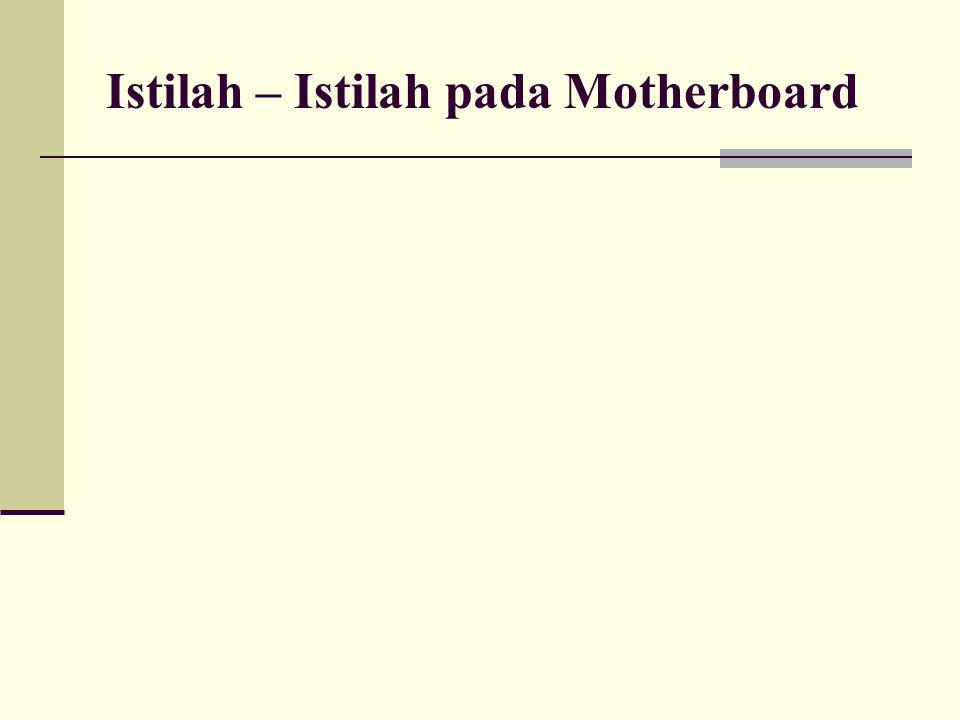 Istilah – Istilah pada Motherboard