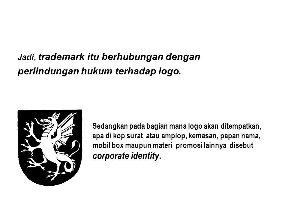 """""""Trademark atau sering disebut dengan merk dagang adalah merk atau bagian merk yang mendapatkan perlindungan hukum. Merk dagang melindungi hak eksklus"""