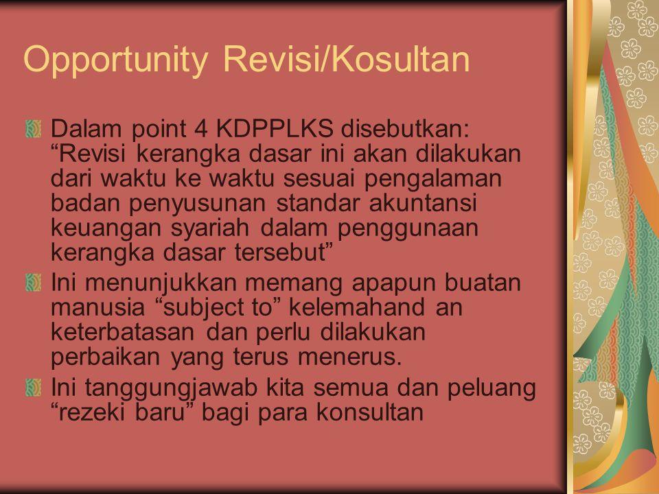 "Opportunity Revisi/Kosultan Dalam point 4 KDPPLKS disebutkan: ""Revisi kerangka dasar ini akan dilakukan dari waktu ke waktu sesuai pengalaman badan pe"