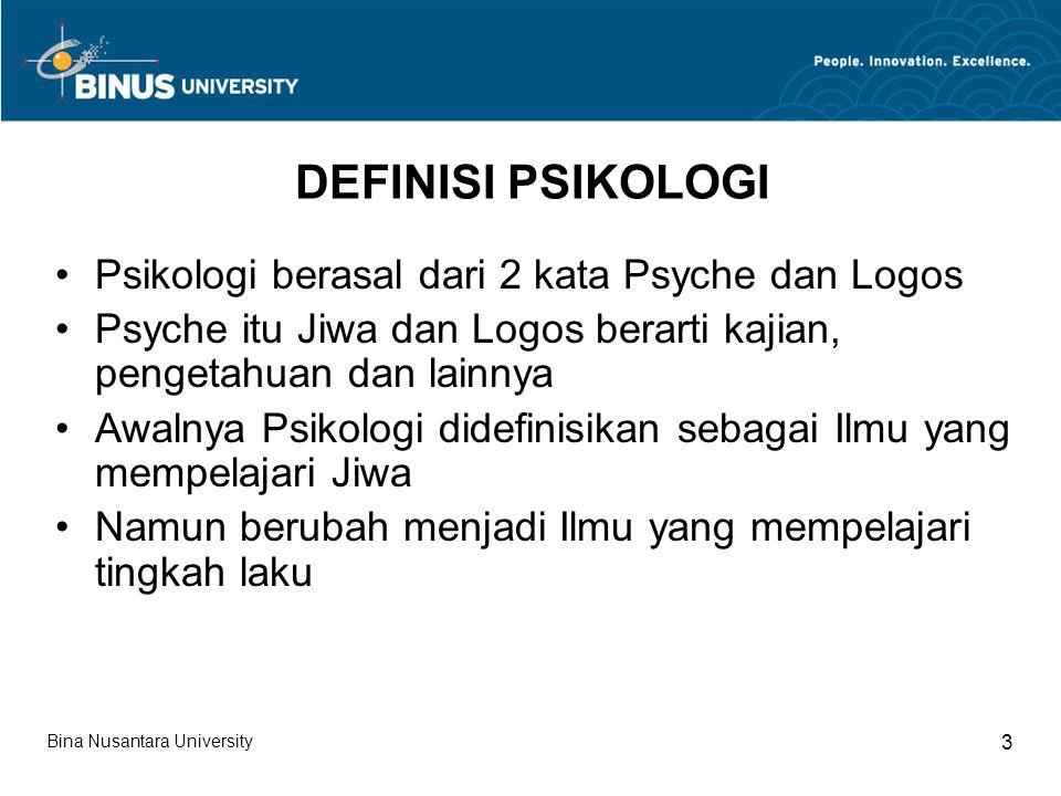 DEFINISI PSIKOLOGI Psikologi berasal dari 2 kata Psyche dan Logos Psyche itu Jiwa dan Logos berarti kajian, pengetahuan dan lainnya Awalnya Psikologi