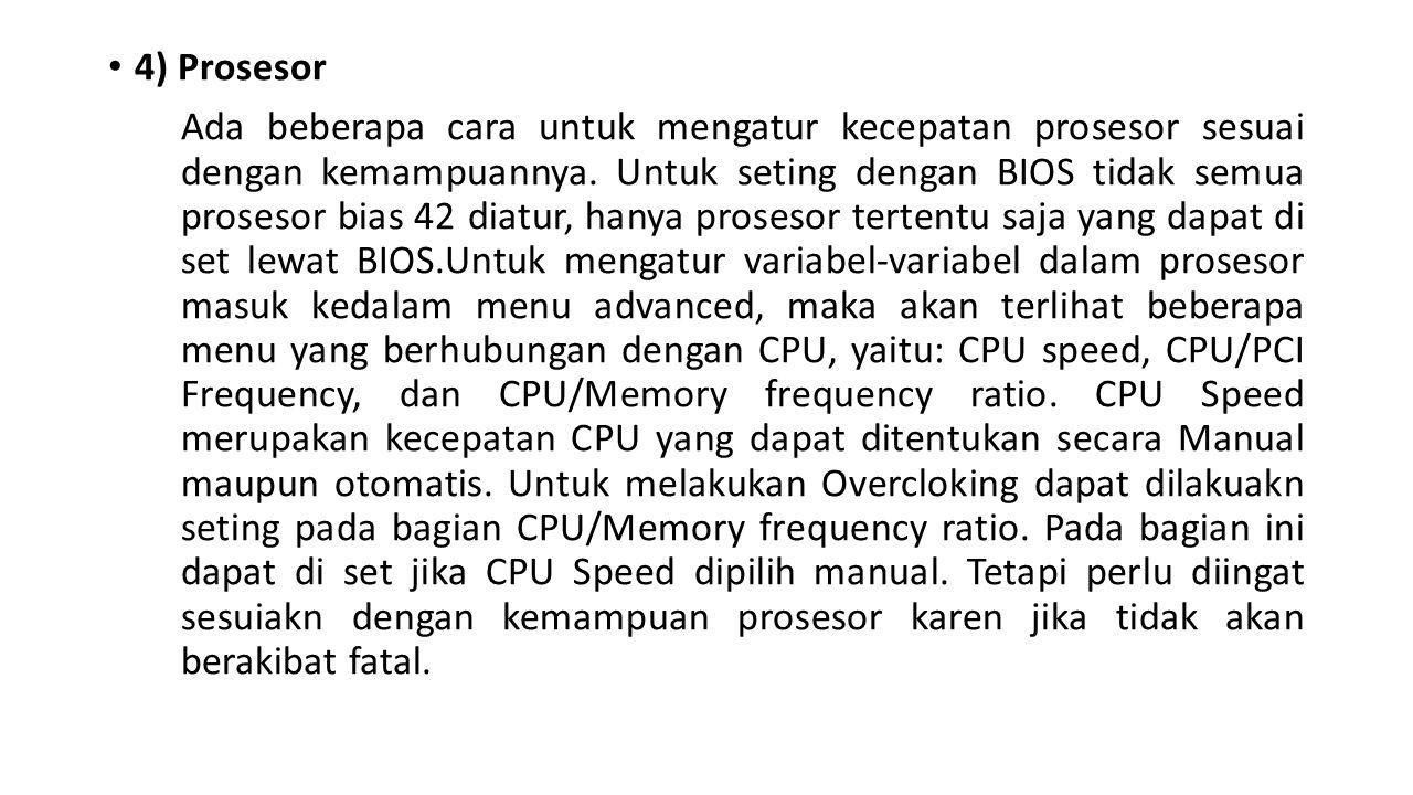 4) Prosesor Ada beberapa cara untuk mengatur kecepatan prosesor sesuai dengan kemampuannya.