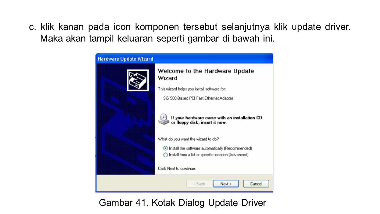 c.klik kanan pada icon komponen tersebut selanjutnya klik update driver.