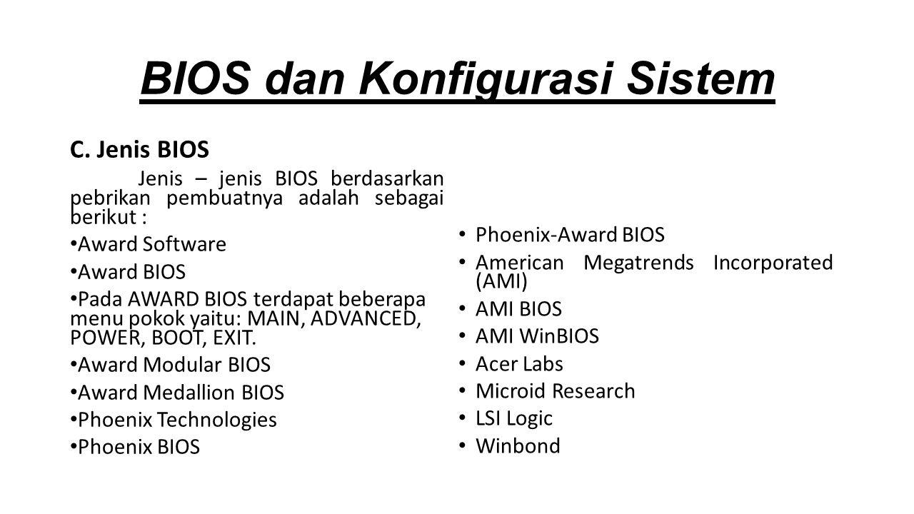 BIOS dan Konfigurasi Sistem C.