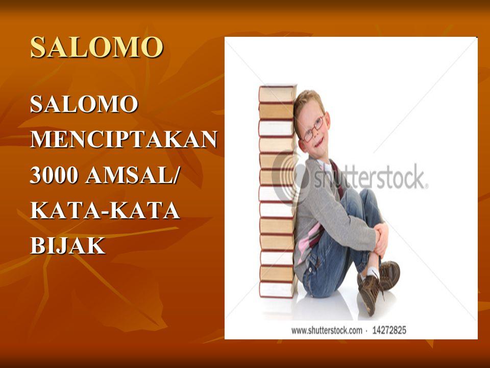 SALOMO SALOMOMENCIPTAKAN 3000 AMSAL/ KATA-KATABIJAK