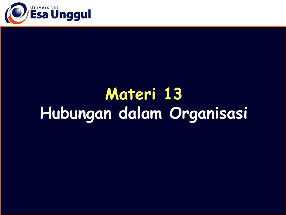 Materi 13 Hubungan dalam Organisasi
