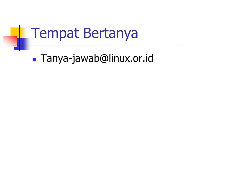 Tempat Bertanya Tanya-jawab@linux.or.id