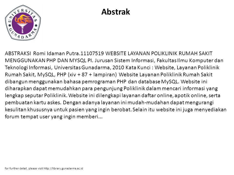 Abstrak ABSTRAKSI Romi Idaman Putra.11107519 WEBSITE LAYANAN POLIKLINIK RUMAH SAKIT MENGGUNAKAN PHP DAN MYSQL PI. Jurusan Sistem Informasi, Fakultas I