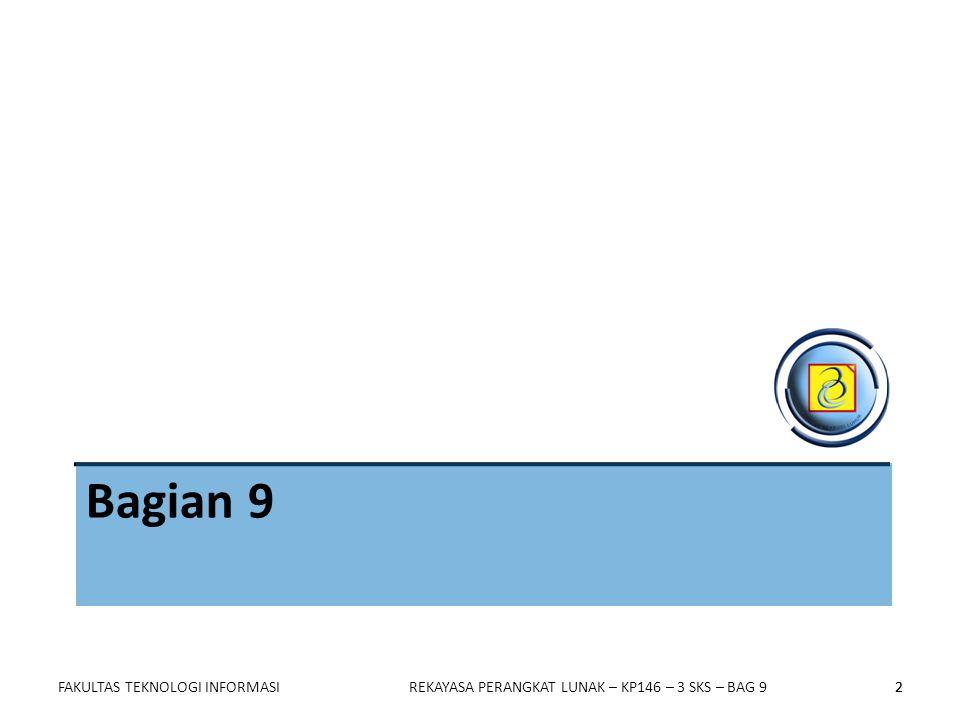 2 Bagian 9 FAKULTAS TEKNOLOGI INFORMASIREKAYASA PERANGKAT LUNAK – KP146 – 3 SKS – BAG 92