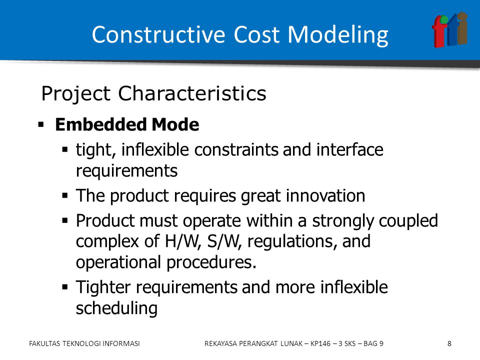 8  Embedded Mode  tight, inflexible constraints and interface requirements  The product requires great innovation  Product must operate within a s
