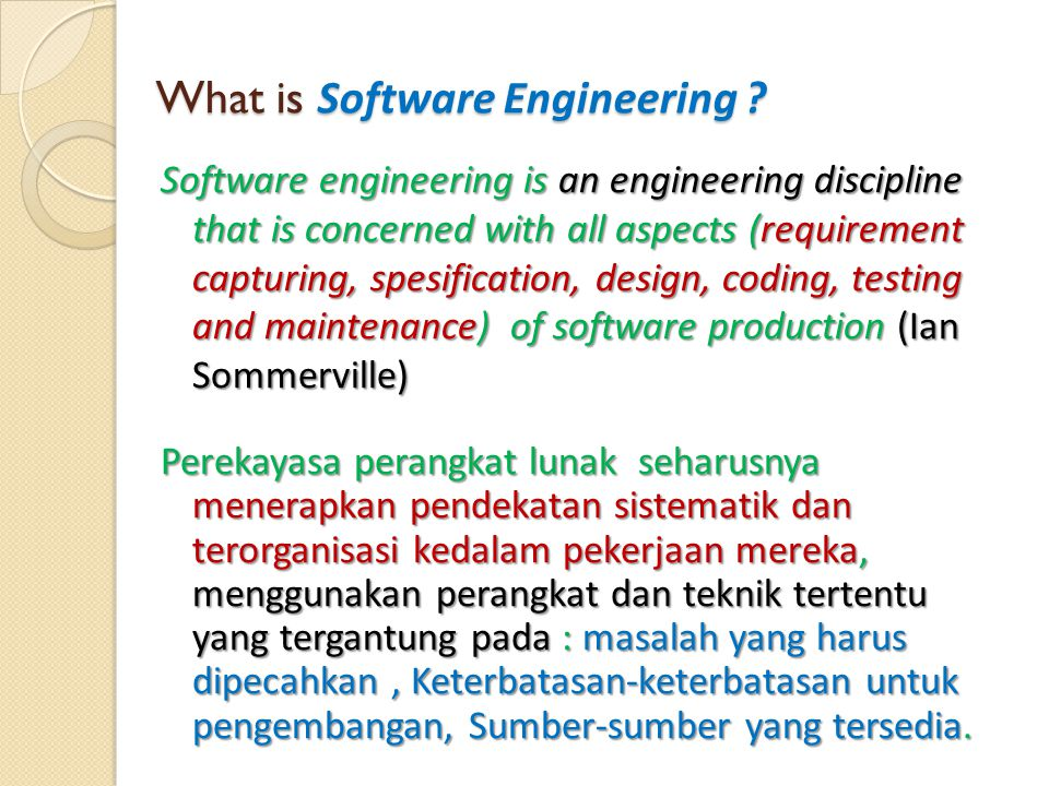 What is Software Engineering ? Software engineering is an engineering discipline that is concerned with all aspects (requirement capturing, spesificat