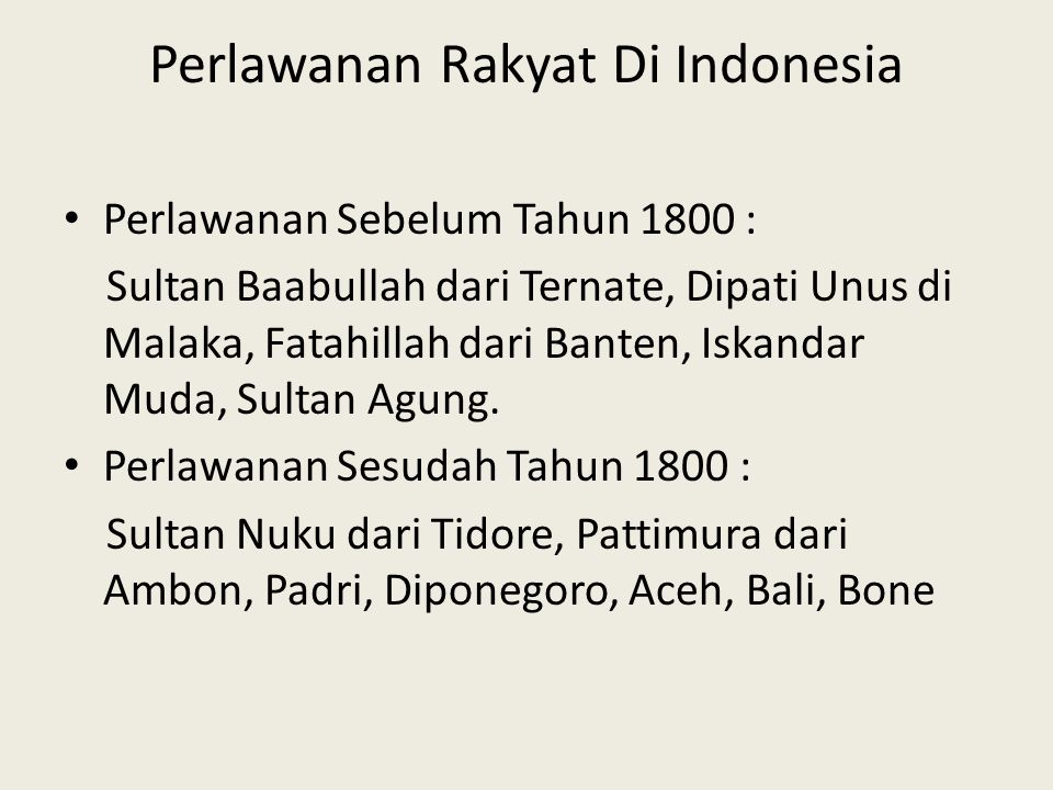 Perlawanan Rakyat Di Indonesia Perlawanan Sebelum Tahun 1800 : Sultan Baabullah dari Ternate, Dipati Unus di Malaka, Fatahillah dari Banten, Iskandar