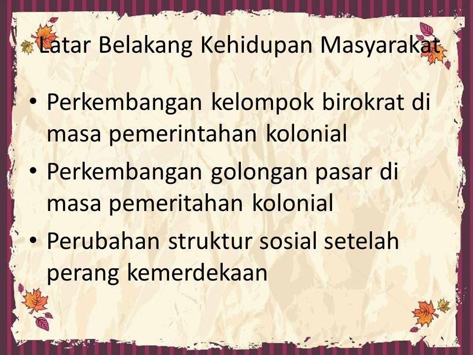 Perkembangan kelompok birokrat di masa pemerintahan kolonial