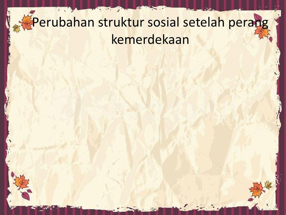 Perubahan struktur sosial setelah perang kemerdekaan