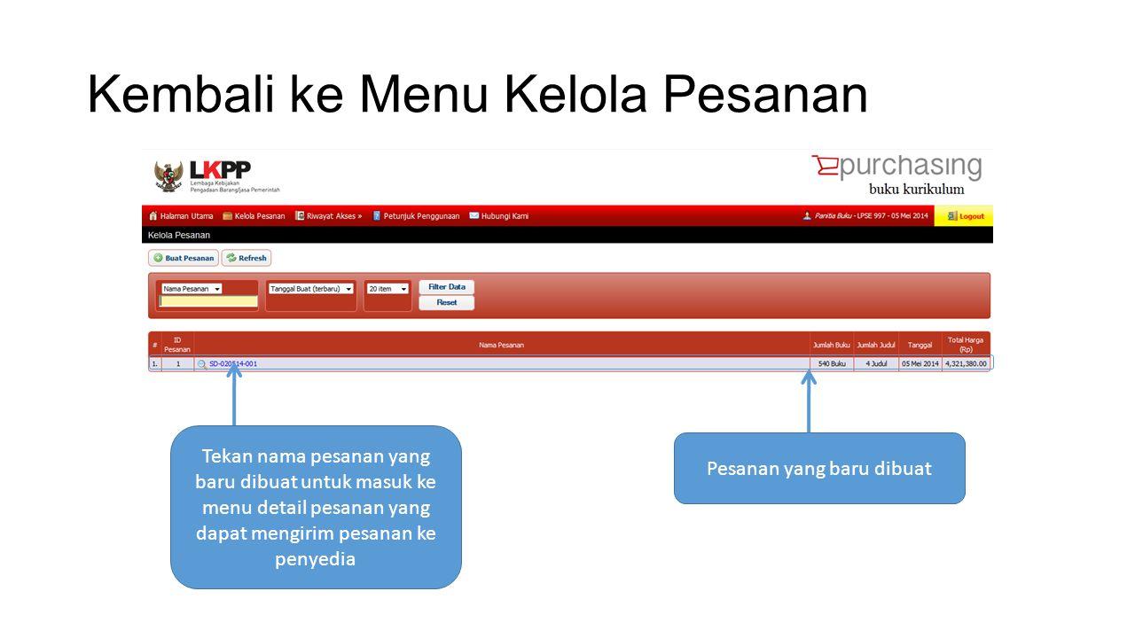 Kembali ke Menu Kelola Pesanan Pesanan yang baru dibuat Tekan nama pesanan yang baru dibuat untuk masuk ke menu detail pesanan yang dapat mengirim pesanan ke penyedia