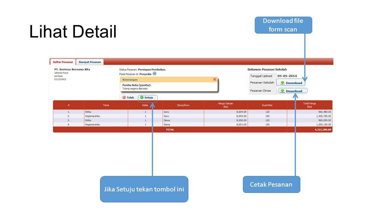 Lihat Detail Jika Setuju tekan tombol ini Cetak Pesanan Download file form scan