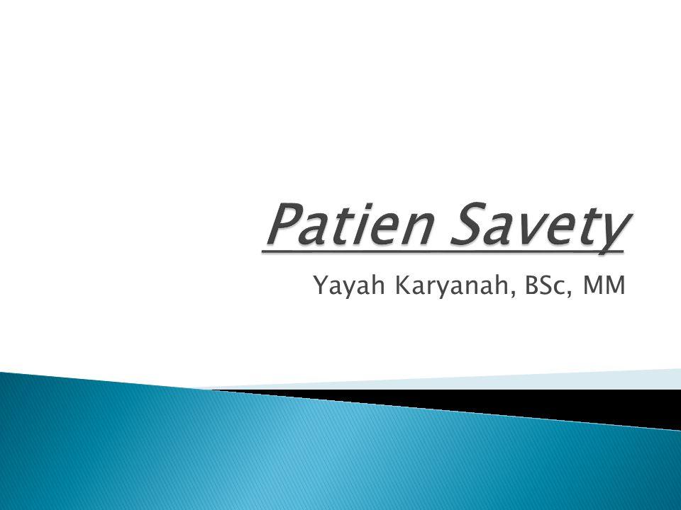  Lingkup patient safety saat ini sudah berada dalam tataran yang ekstrem.