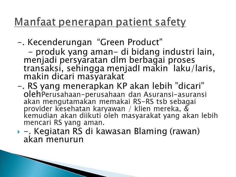 """-. Kecenderungan """"Green Product"""" - produk yang aman- di bidang industri lain, menjadi persyaratan dlm berbagai proses transaksi, sehingga menjadI maki"""