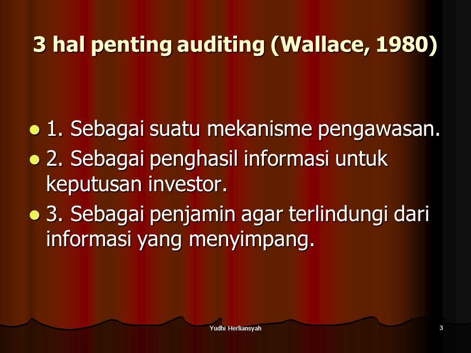 Yudhi Herliansyah 4 Audit independen menurut AICPA (1989)digambarkan sbb: Suatu audit memungkinkan kreditor, bankir investor, dan pihak-pihak lain untuk meggunakan laporan keuangan dengan penuh keyakinan.