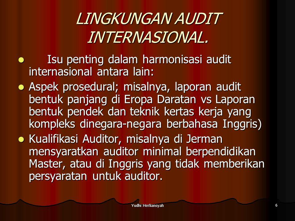 Yudhi Herliansyah 17 INTERNATIONAL STANDARD OF AUDITING (ISA) IFAC (INTERNATIONAL FEDERATION OF ACCOUNTANT).