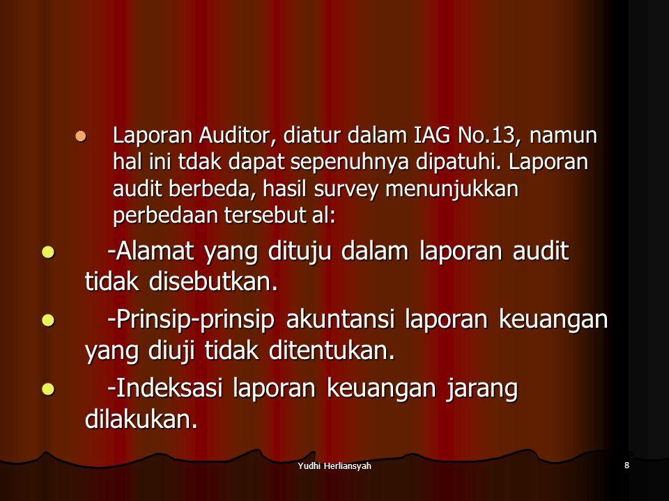 Yudhi Herliansyah 8 Laporan Auditor, diatur dalam IAG No.13, namun hal ini tdak dapat sepenuhnya dipatuhi.
