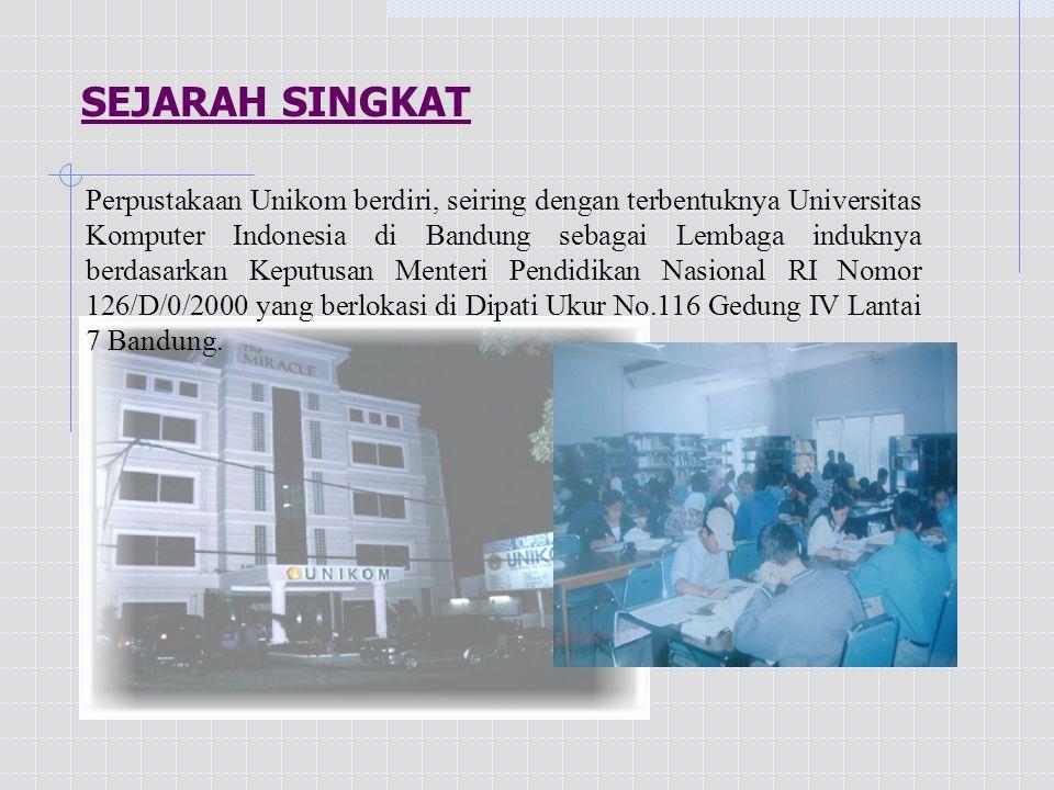 SEJARAH SINGKAT Perpustakaan Unikom berdiri, seiring dengan terbentuknya Universitas Komputer Indonesia di Bandung sebagai Lembaga induknya berdasarkan Keputusan Menteri Pendidikan Nasional RI Nomor 126/D/0/2000 yang berlokasi di Dipati Ukur No.116 Gedung IV Lantai 7 Bandung.
