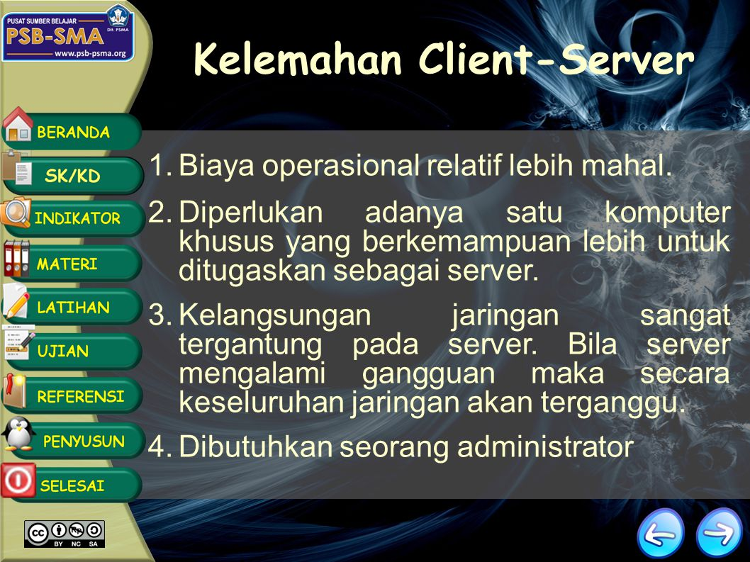 3.Sistem backup data lebih baik, karena pada jaringan client-server backup dilakukan terpusat di server.