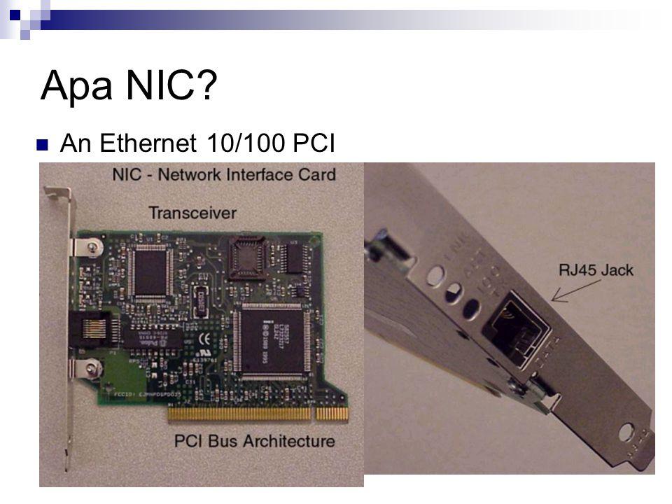 Apa NIC? An Ethernet 10/100 PCI