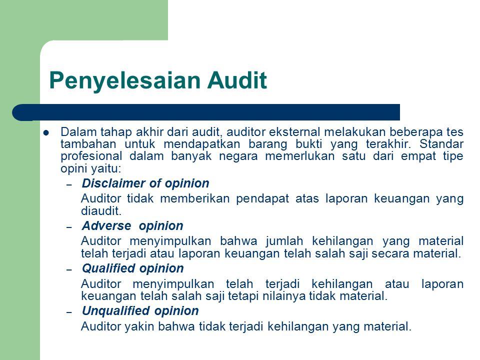 Penyelesaian Audit Dalam tahap akhir dari audit, auditor eksternal melakukan beberapa tes tambahan untuk mendapatkan barang bukti yang terakhir. Stand