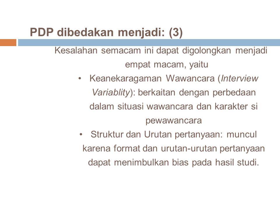 PDP dibedakan menjadi: (3) Kesalahan semacam ini dapat digolongkan menjadi empat macam, yaitu Keanekaragaman Wawancara (Interview Variablity): berkait