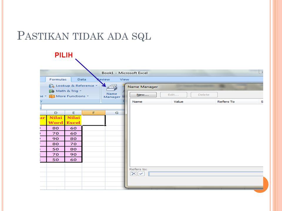 P ASTIKAN TIDAK ADA SQL PILIH
