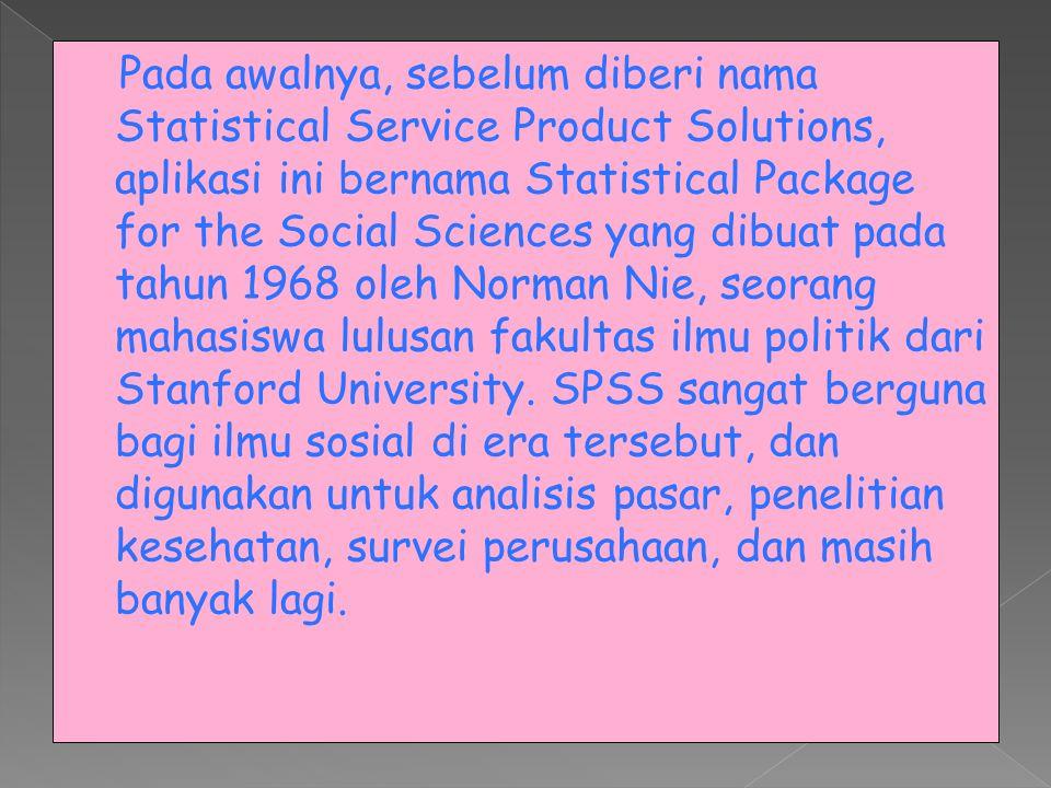 Pada awalnya, sebelum diberi nama Statistical Service Product Solutions, aplikasi ini bernama Statistical Package for the Social Sciences yang dibuat pada tahun 1968 oleh Norman Nie, seorang mahasiswa lulusan fakultas ilmu politik dari Stanford University.