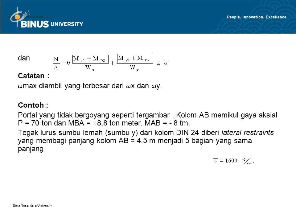 Bina Nusantara University dan Catatan :  max diambil yang terbesar dari  x dan  y. Contoh : Portal yang tidak bergoyang seperti tergambar. Kolom AB