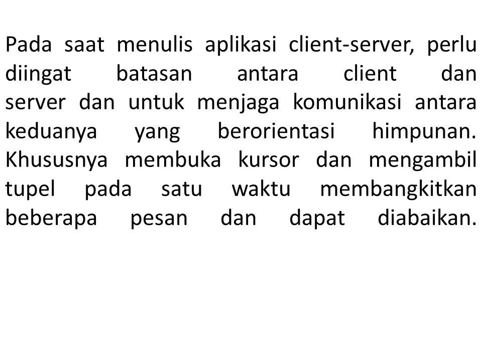 Pada saat menulis aplikasi client-server, perlu diingat batasan antara client dan server dan untuk menjaga komunikasi antara keduanya yang berorientas