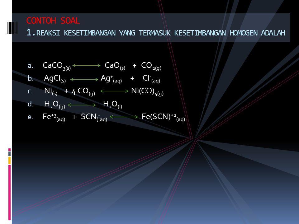 CONTOH  Pada sistim setimbang 2 SO 2(g) + O 2(g) 2SO 3(g) jika tekanan diperbesar maka kesetimbangan akan bergeser kearah kanan( pembentukan gas SO 3