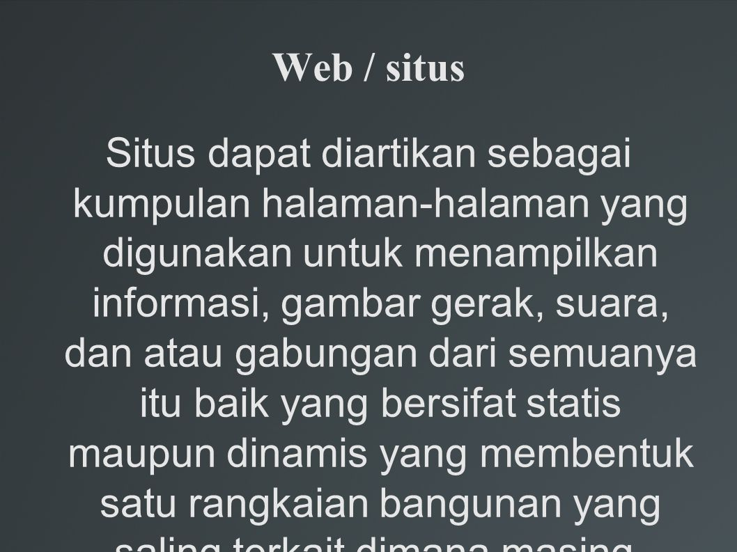 Web statis web site statis adalah web site yang hanya menampilkan informasi