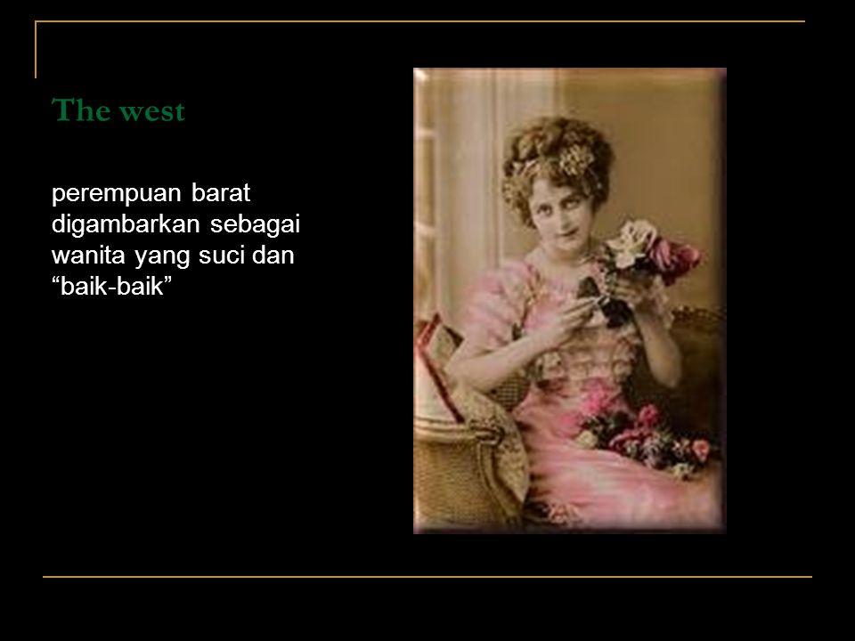"""The west perempuan barat digambarkan sebagai wanita yang suci dan """"baik-baik"""""""
