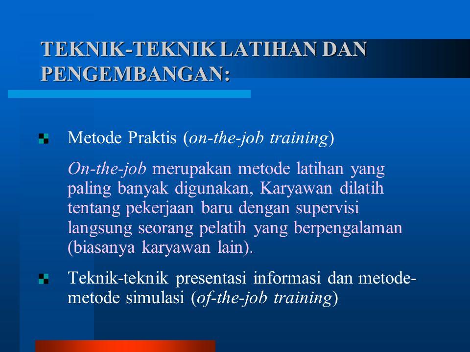 Teknik yang digunakan dalam praktek: Rotasi Jabatan, memberikan kepada karyawan pengetahuan tentang bagian-bagian organisasi yg berbeda dan praktek berbagai macam keterampilan managerial.