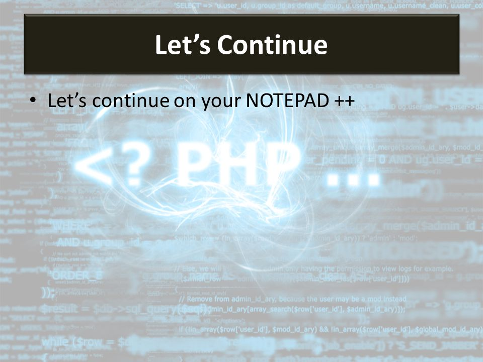 Let's continue on your NOTEPAD ++ Let's Continue