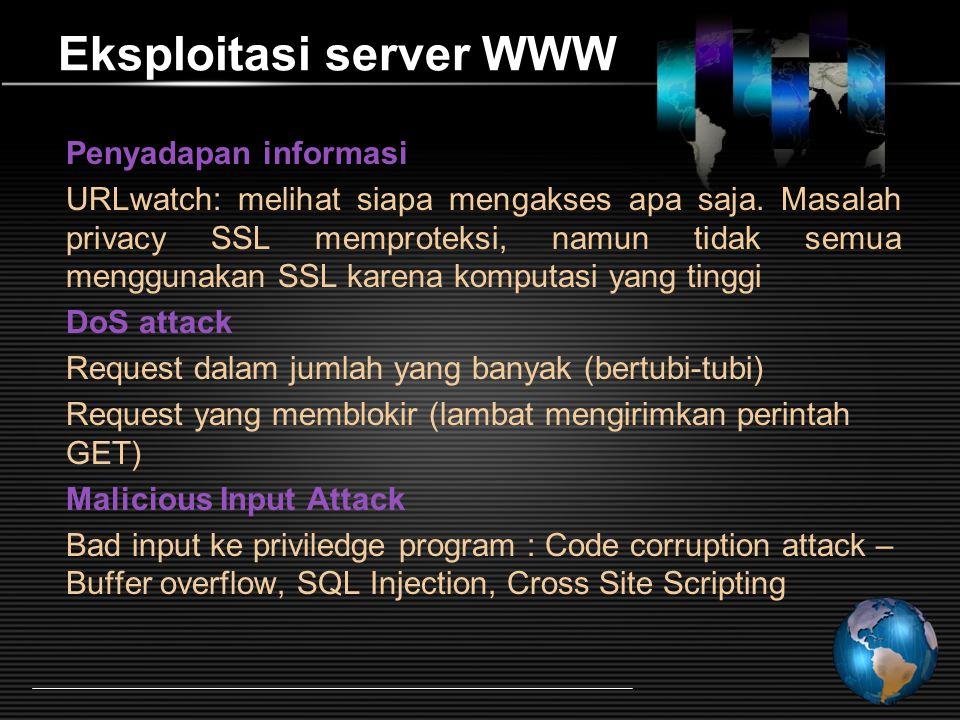 Eksploitasi server WWW Penyadapan informasi URLwatch: melihat siapa mengakses apa saja.