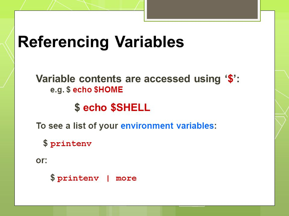 Defining Local Variables  As in any other programming language, variables can be defined and used in shell scripts.
