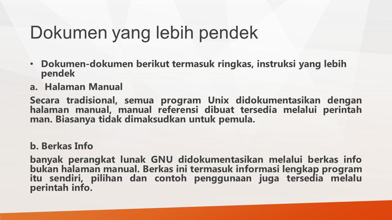 Dokumen yang lebih pendek Dokumen-dokumen berikut termasuk ringkas, instruksi yang lebih pendek a.Halaman Manual Secara tradisional, semua program Uni