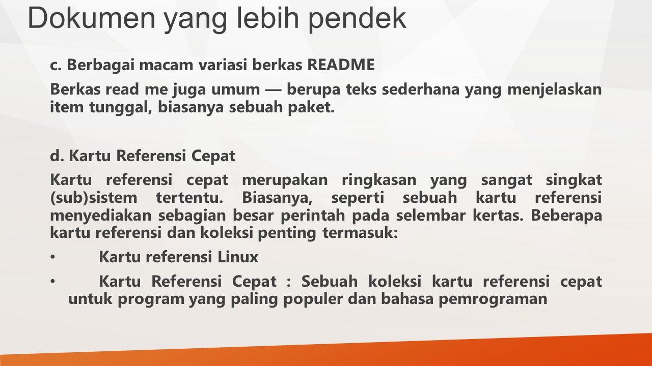 Dokumen yang lebih pendek c. Berbagai macam variasi berkas README Berkas read me juga umum — berupa teks sederhana yang menjelaskan item tunggal, bias