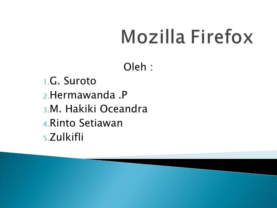Oleh : 1. G. Suroto 2. Hermawanda.P 3. M. Hakiki Oceandra 4. Rinto Setiawan 5. Zulkifli