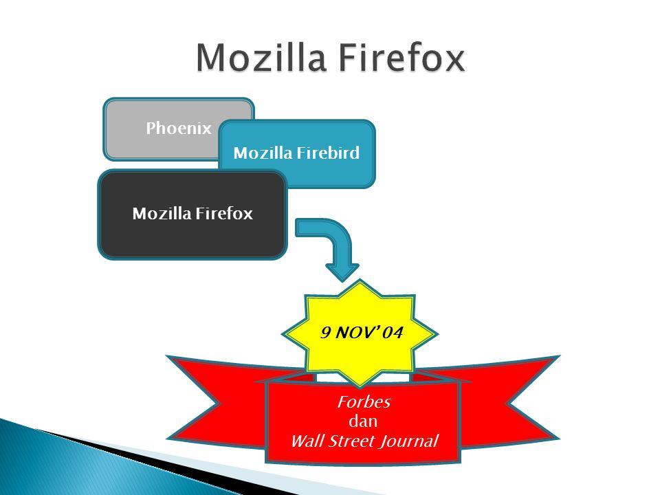 Phoenix Mozilla Firebird Mozilla Firefox Forbes dan Wall Street Journal 9 NOV' 04